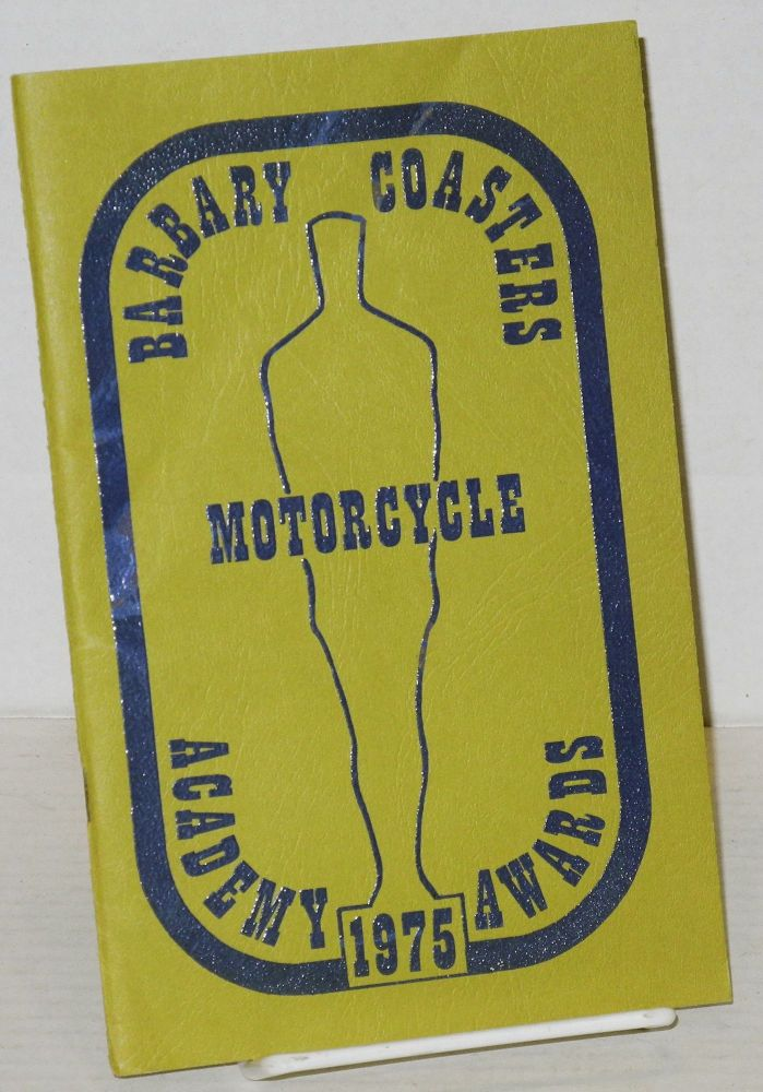 The Ninth Annual Academy Awards: 1975. The Barbary Coasters Motorcycle Club.