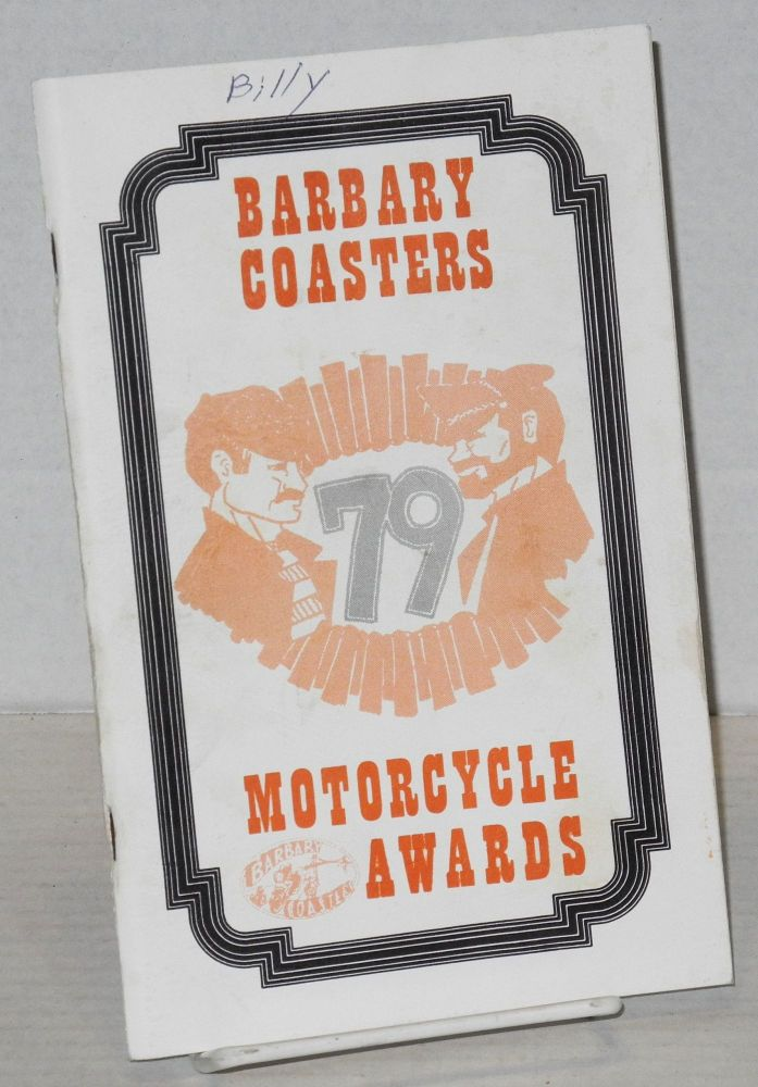 The Thirteenth Annual Motorcycle Awards: [formerly Academy Awards] 1979. The Barbary Coasters Motorcycle Club.