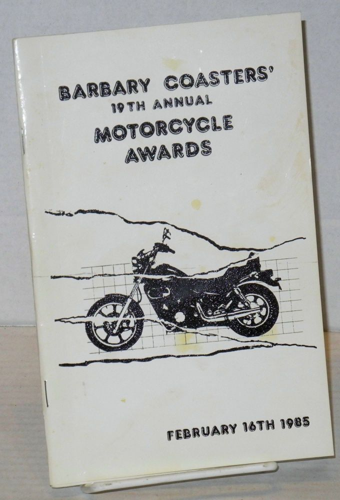 The Nineteenth Annual Motorcycle Awards: [formerly Academy Awards] February 16, 1985. The Barbary Coasters Motorcycle Club.