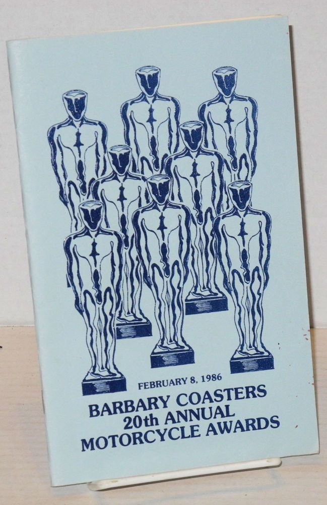 The Twentieth Annual Motorcycle Awards: [formerly Academy Awards] February 8, 1986. The Barbary Coasters Motorcycle Club.