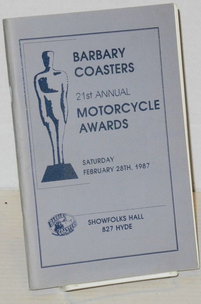 The Twenty-first Annual Motorcycle Awards: [formerly Academy Awards] February 28, 1987. The Barbary Coasters Motorcycle Club.