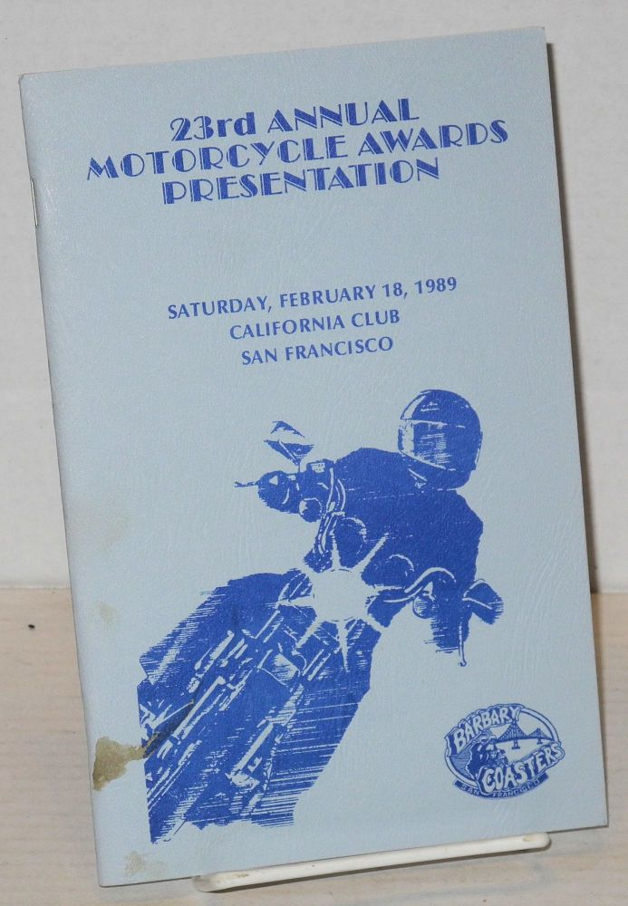 The Twenty-third Annual Motorcycle Awards: [formerly Academy Awards] February 18, 1989. The Barbary Coasters Motorcycle Club.