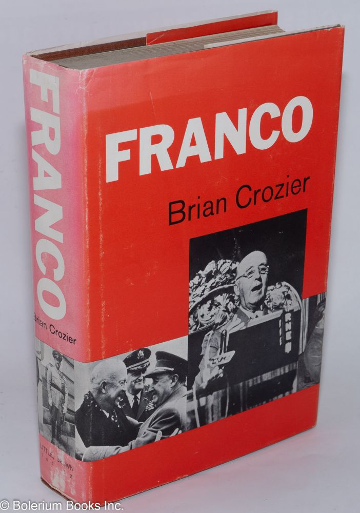 Franco; with maps and illustrations. Brian Crozier.