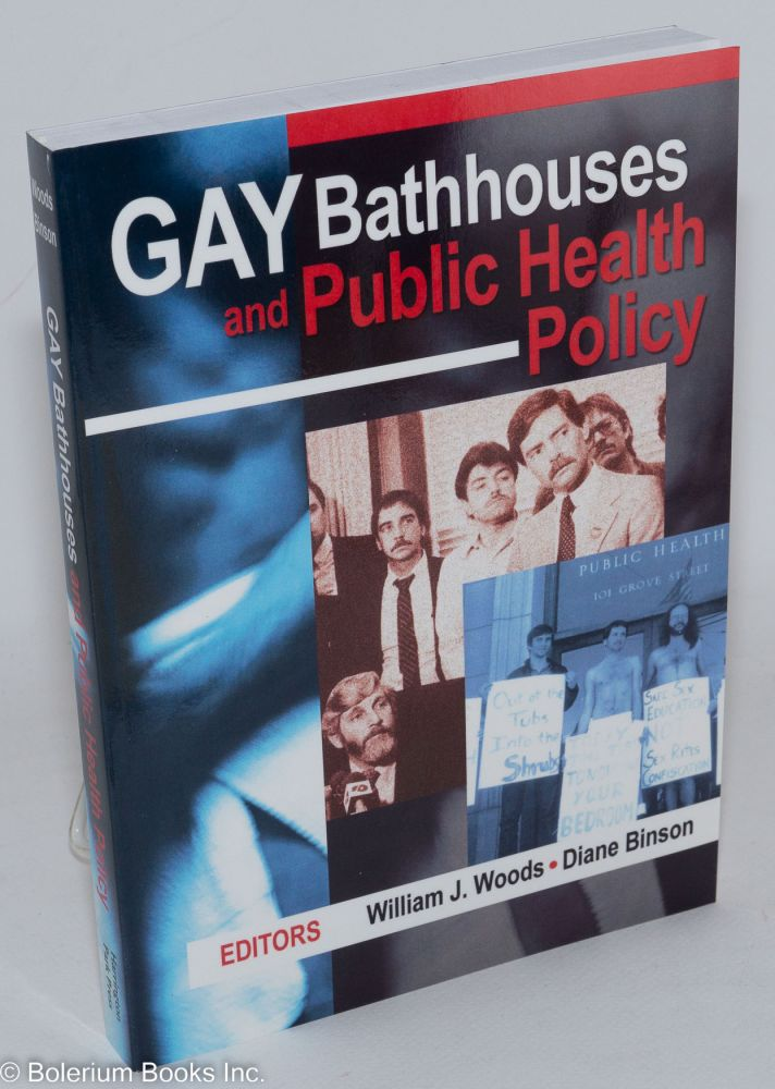 Gay Bathhouses and Public Health Policy. William J. Woods, Diane Binson, Alan Berubé.