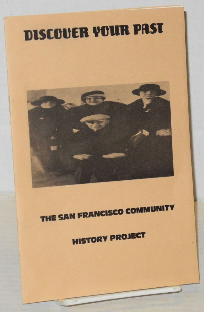 Discover your past: the San Francisco Community History Project [brochure/program]. Michael Kazin, Richard Sammons.