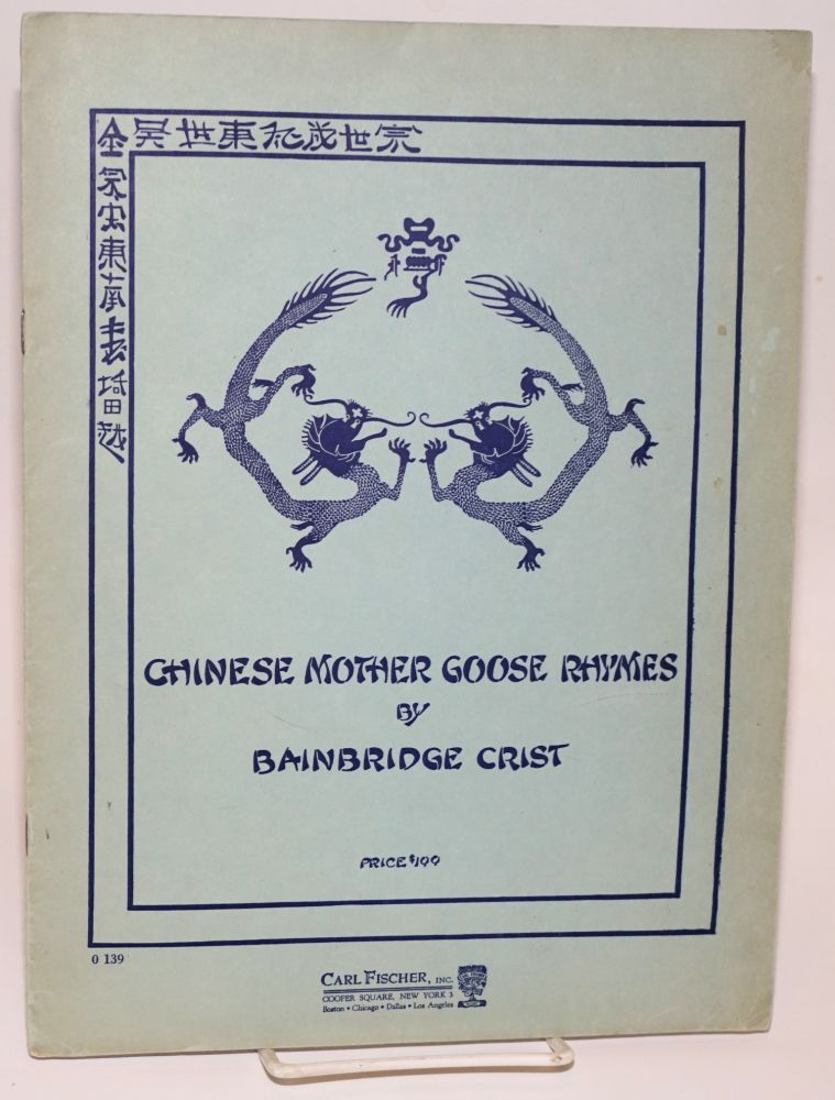 Chinese Mother Goose rhymes: music based upon Chinese themes. Crist, Bainbridge.