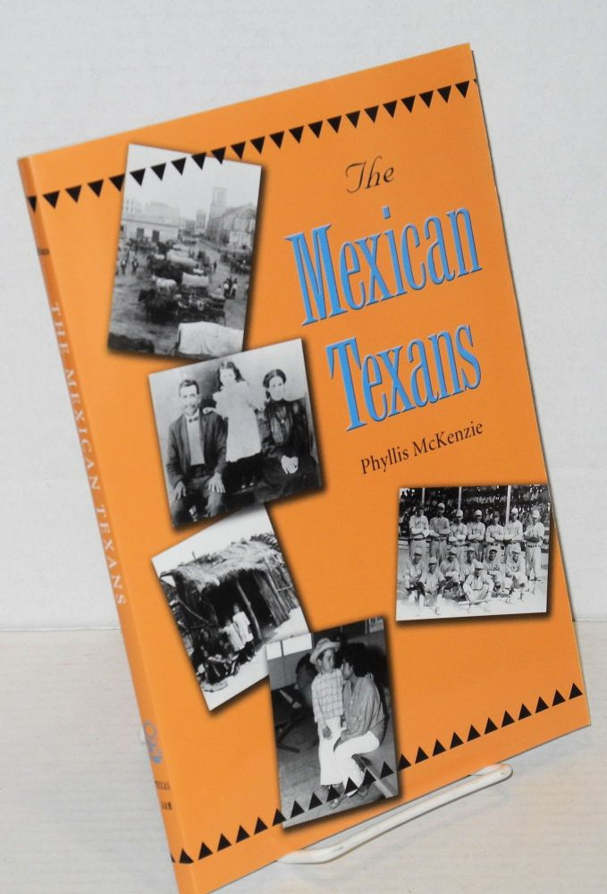 The Mexican Texans. Phyllis McKenzie.
