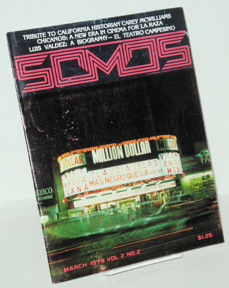 Somos: vol. 2, no. 2, March 1979. Kathy L. Valadez, , Ruben Garcia, Carey McWilliams, Maria Lau, Julio Moran.