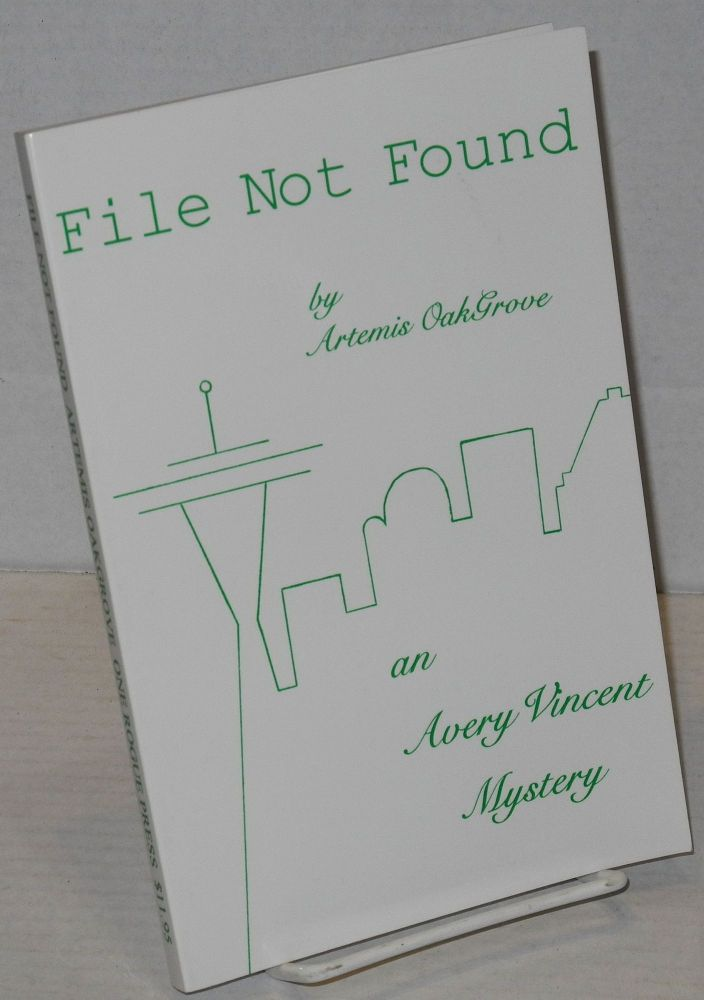 File not found: an Avery Vincent mystery. Artemis OakGrove.