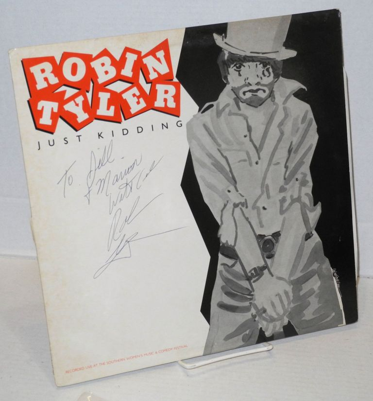 Robin Tyler: Just kidding [LP record in signed and inscribed original sleeve] recorded live at the Southern Women's Music & Comedy Festival. Robin Tyler.