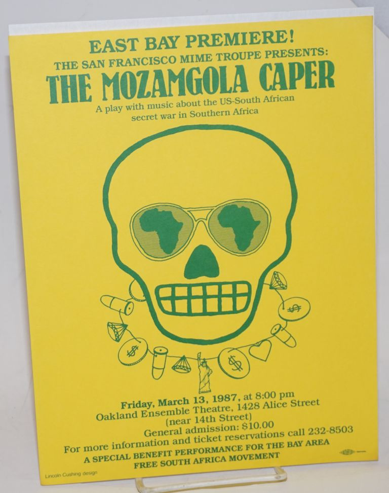 East Bay Premiere! The San Francisco Mime Troupe presents: The Mozamgola Caper. A play with music about US-South African secret war in Southern Africa [handbill/ small poster]. San Francisco Mime Troupe.