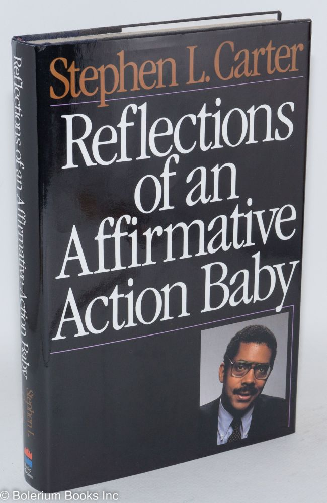 Reflections of an affirmative action baby. Stephen L. Carter.