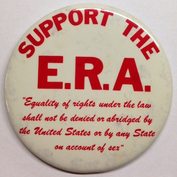 "Support the ERA / ""Equality of rights under the law shall not be denied or abridged by the United States or by any state on account of sex"" [pinback button]"