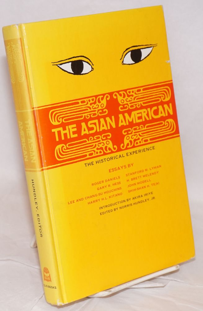 The Asian American: the historical experience. Introduction by Akira Iriye. Essays by Roger Daniels, Gary R. Hess, Lee and Chang-su Houchins, Harry H. L. Kitano, Stanford M. Lyman, H. Brett Melendy, John Modell, and Shih-shan H. Ts'ai. Norris Hundley, ed, Jr.