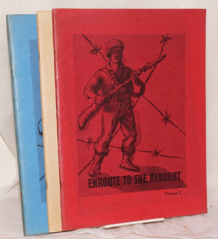 Enroute to the Redoubt; a Soldier's Report as a Regiment Goes to War. To the members of the 89th Infantry Division and particularly those of the 318th Infantry and of the 314th Field Artillery Battalion. Volume II, Volume III and Volume IV [only; broken set]. Colonel Ralph E. Pearson.