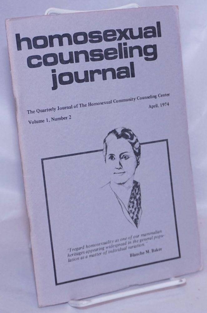Homosexual counseling journal: the quarterly journal of the Homosexual Community Counseling Center; volume 1, number 2, April, 1974. Ralph Blair.
