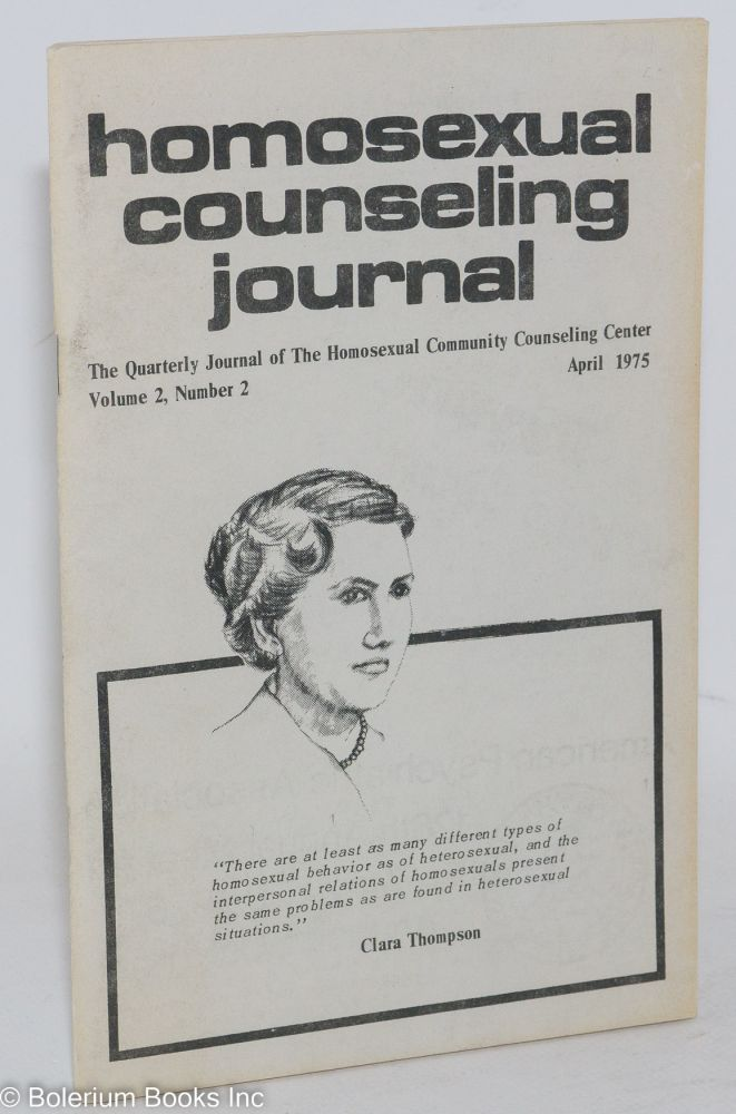 Homosexual counseling journal: the quarterly journal of the Homosexual Community Counseling Center; volume 2, number 2, April, 1975. Ralph Blair.
