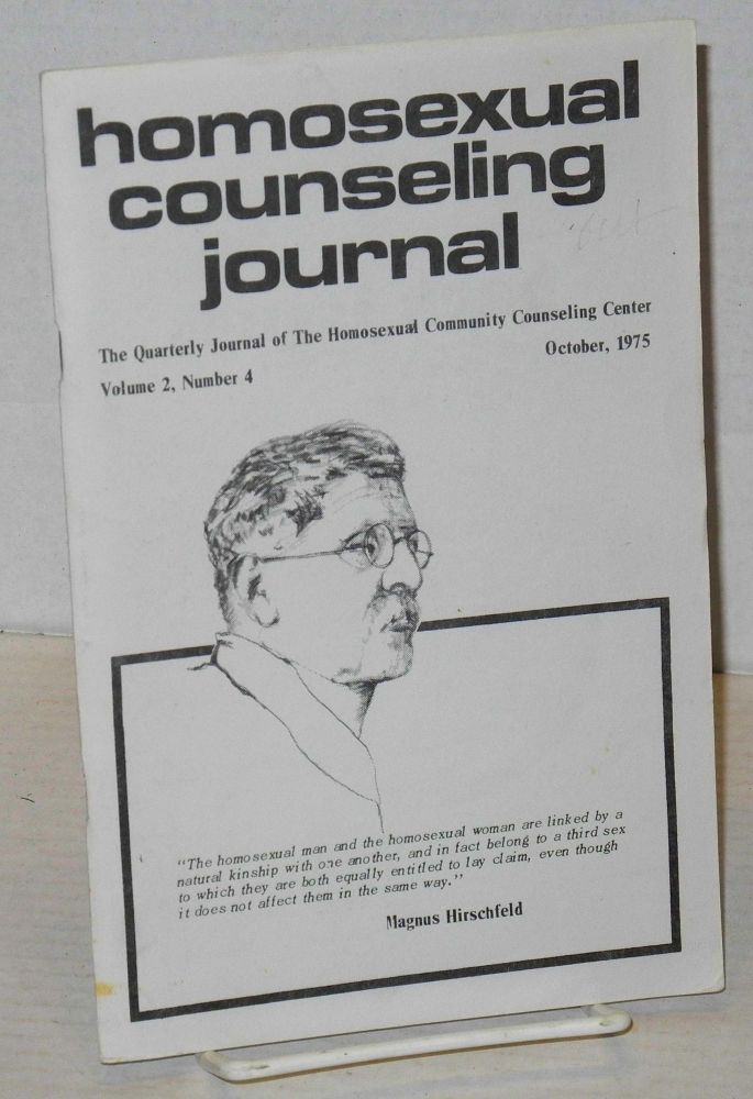 Homosexual counseling journal: the quarterly journal of the Homosexual Community Counseling Center; volume 2, number 4, October, 1975. Ralph Blair.