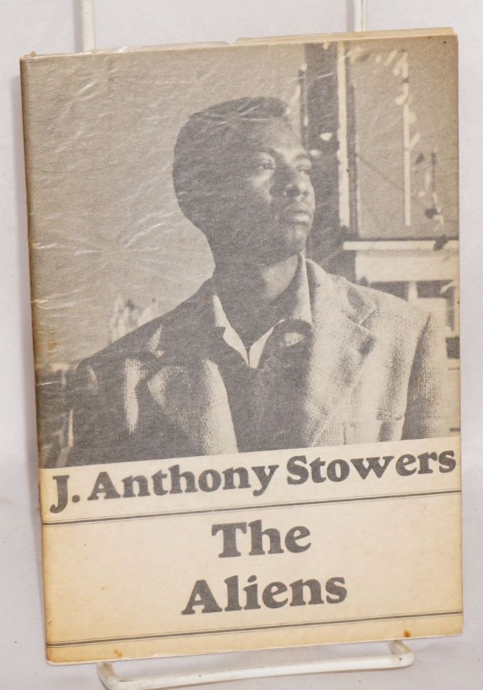 The aliens. J. Anthony Stowers.