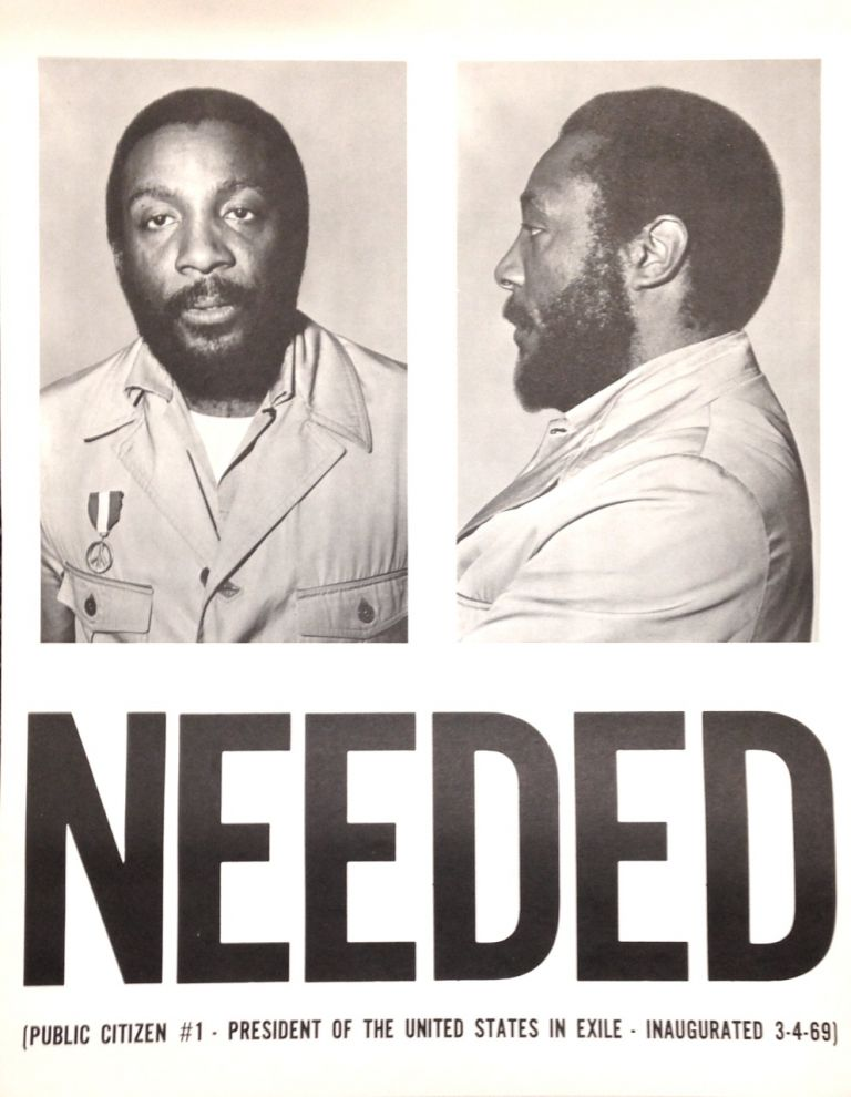 NEEDED. Public Citizen #1. President of the United States in Exile. Inaugurated 3-4-69 [poster]. Dick Gregory.