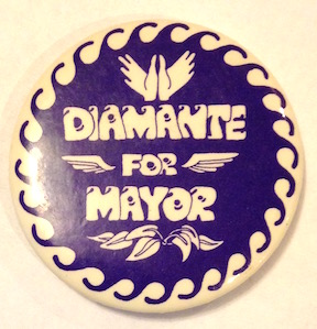 Diamante for Mayor [pinback button]. John C. Diamante.