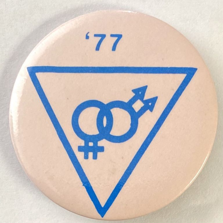 '77 [pinback button with inverted triangle and gay and lesbian symbols]
