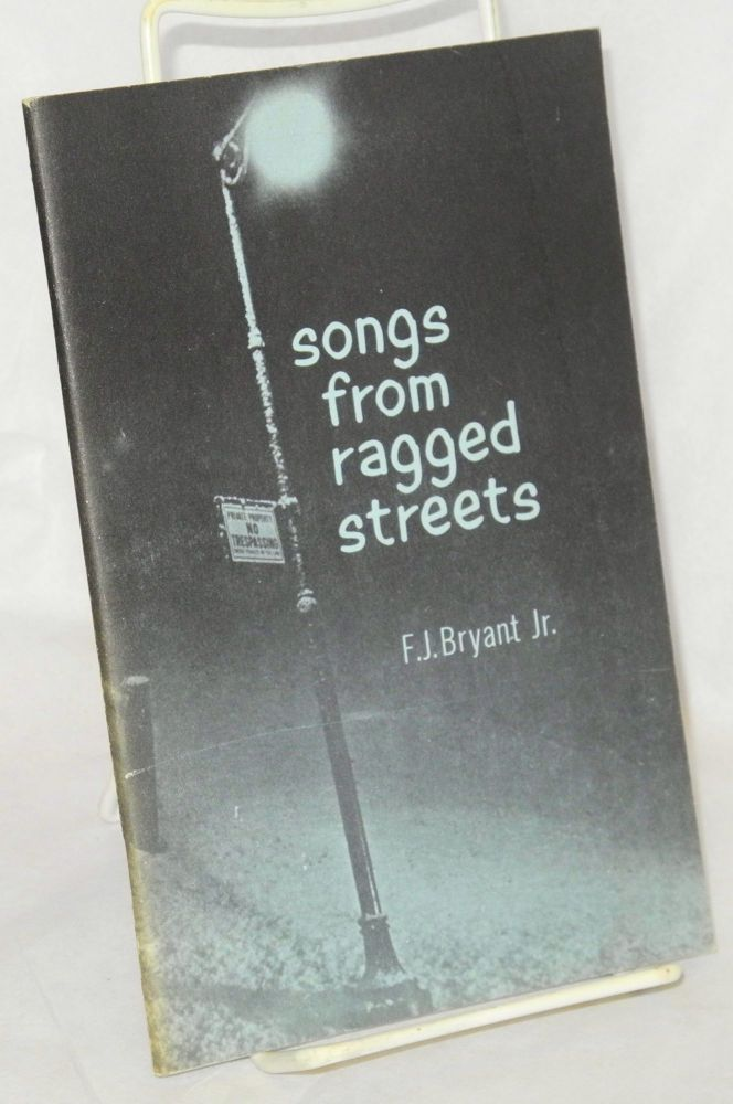 Songs from ragged streets; illustrations by Keith Bryant. F. J. Bryant, Jr.