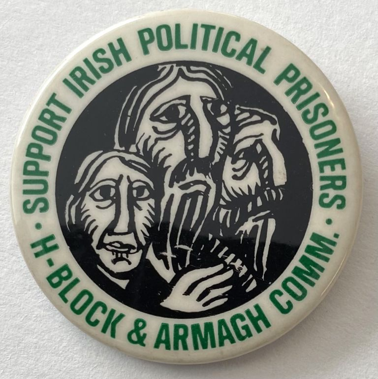Support Irish political prisoners / H-Block and Armagh Comm. [pinback button]. H-Block, Armagh Committee.