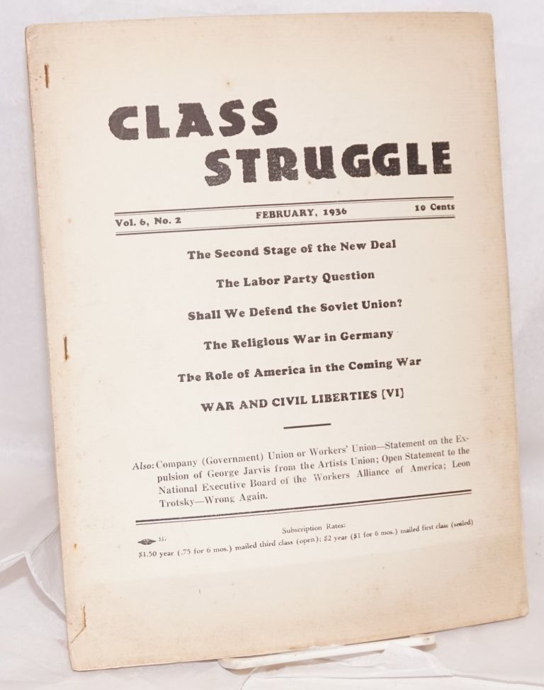 Class struggle, official organ of the Communist Leage of Struggle (adhering to the Internationalist Communists). Vol. 6, no. 2, February, 1936. Albert Weisbord, eds Vera Buch.