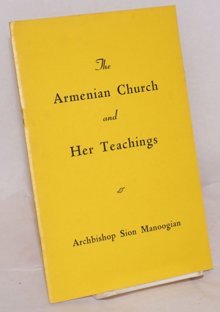 The Armenian Church and her teachings. Archbishop Sion Manoogian.