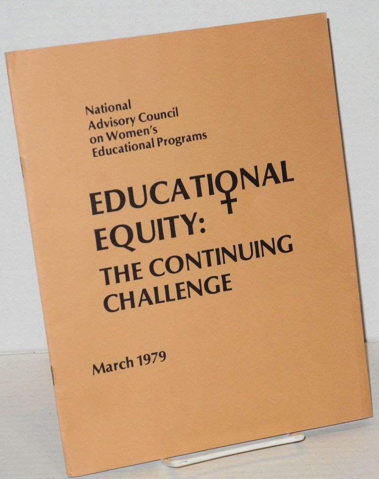 Educational equity: the continuing challenge; March 1979; Fourth Annual Report 1978. National Advisory Council on Women's Educational Programs.