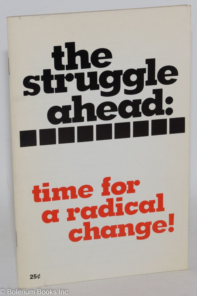 The struggle ahead: time for a radical change! USA Communist Party.