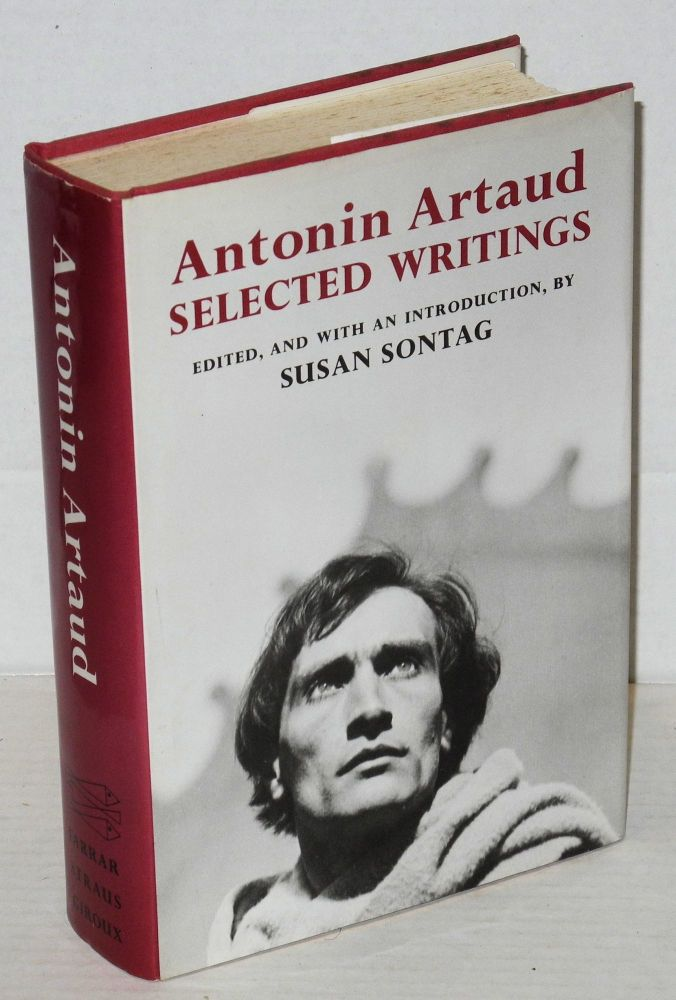 Antonin Artaud: selected writings. Antonin Artaud, edited, Susan Sontag, Helen Weaver.