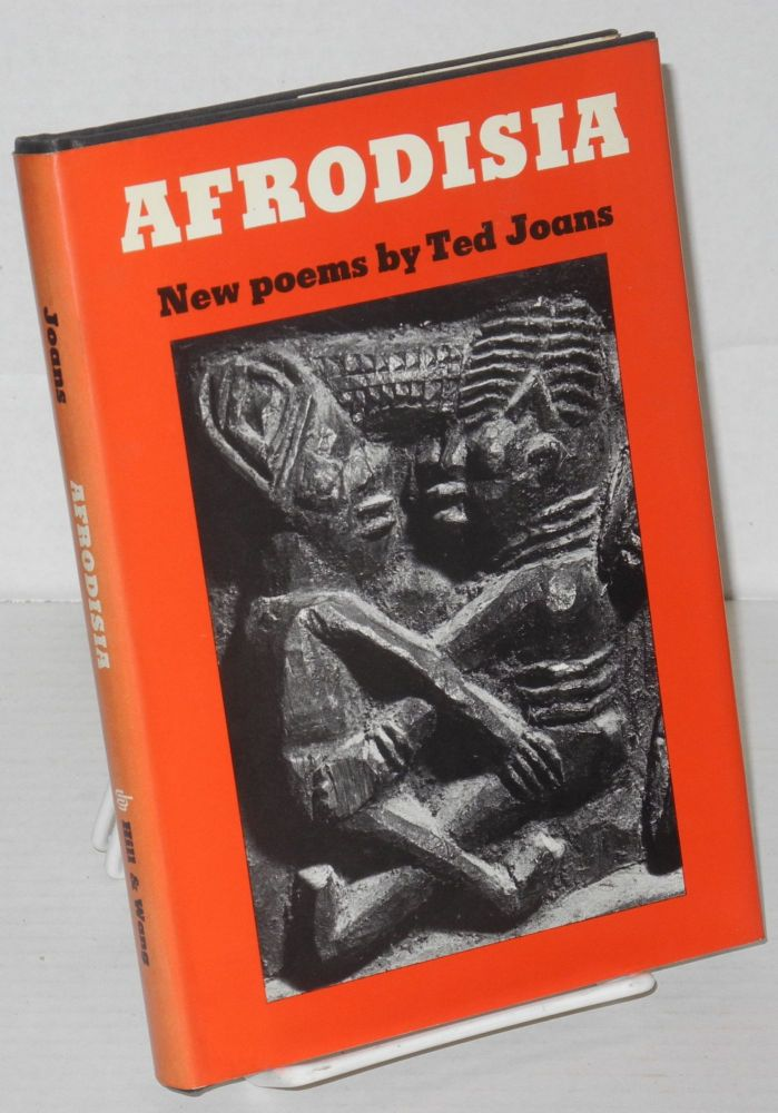 Afrodisia; new poems. Ted Joans.