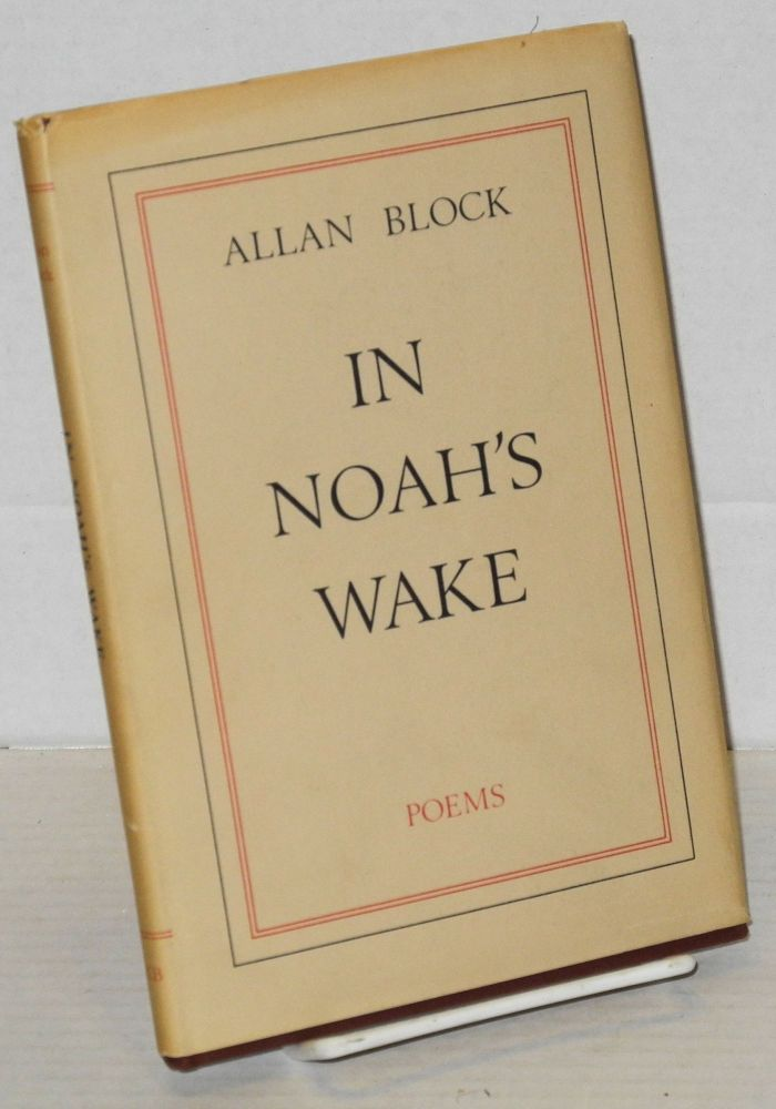 In Noah's wake; poems. Allan Block.