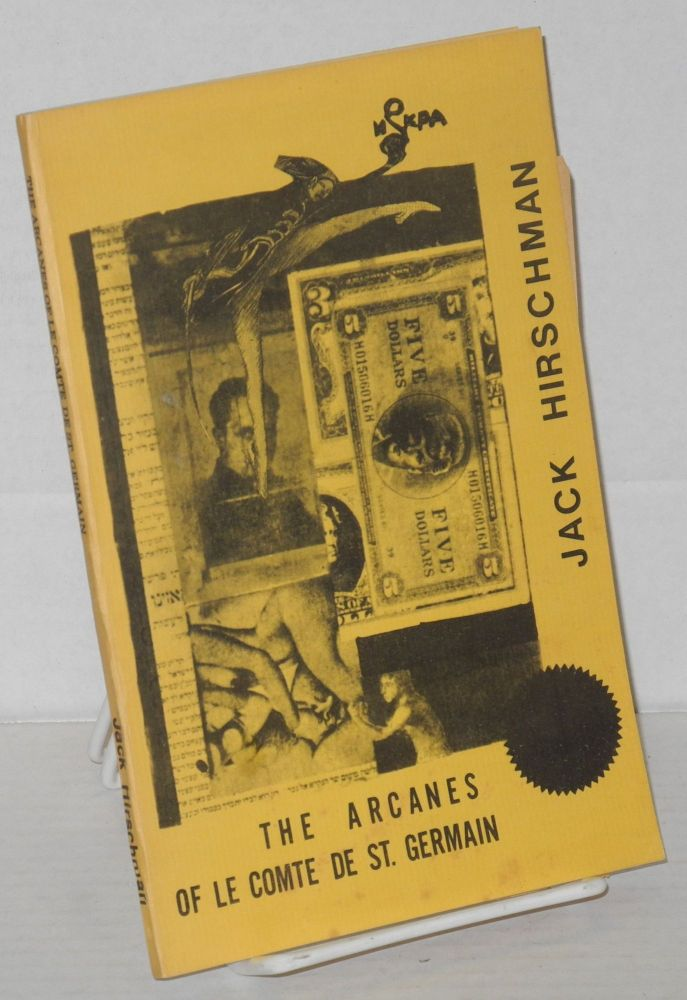 The arcanes of le Comte de St. Germain. Jack Hirschman.
