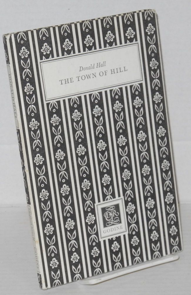 The town of hill. Donald Hall.