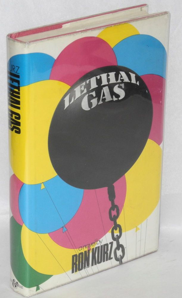 Lethal gas: a novel. Ron Kurz.