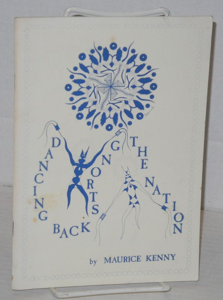 Dancing back strong the nation; poems The Blue Cloud Quarterly, vol. 25, #1. Maurice Kenny, , Rokwaho, Daniel Thompson, cover Paula Gunn Allen.