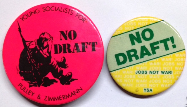 """No draft [pinback button], together with Young Socialist Alliance """"No Draft! Jobs not War"""" pin. Young Socialists for Pulley and Zimmermann."""