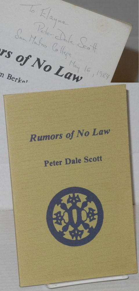 Rumors of No Law Poems from Berkeley 1968-1977. Peter Dale Scott.