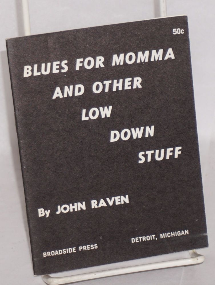 Blues for Momma and other low down stuff. John Raven.
