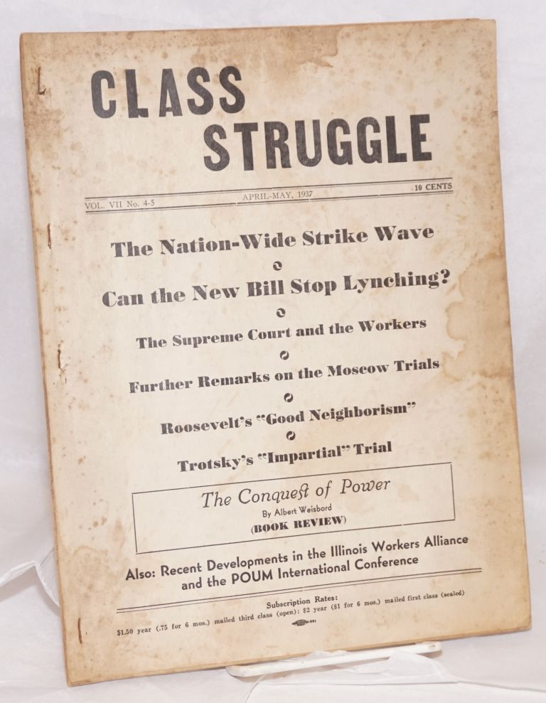 Class struggle, official organ of the Communist League of Struggle (adhering to the Internationalist Communists). Vol. 7, no. 4-5, April-May, 1937. Albert Weisbord, eds Vera Buch.
