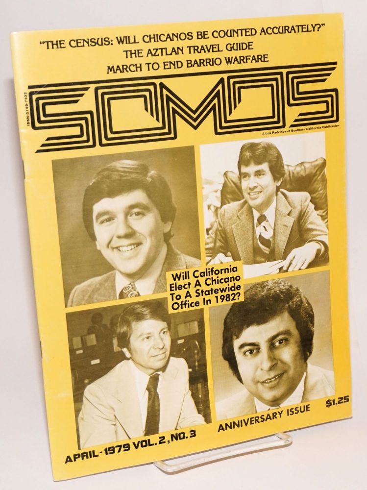 Somos: vol. 2, no. 3, April 1979 Anniversary issue. Kathy L. Valadez, , Tomas Lopez, Katherine A. Diaz, Francisco Hidalg.