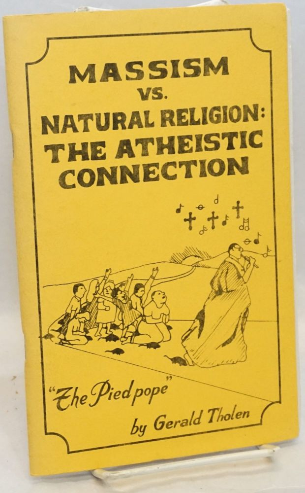 Massism vs. natural religion: the atheistic connection. Gerald Tholen.