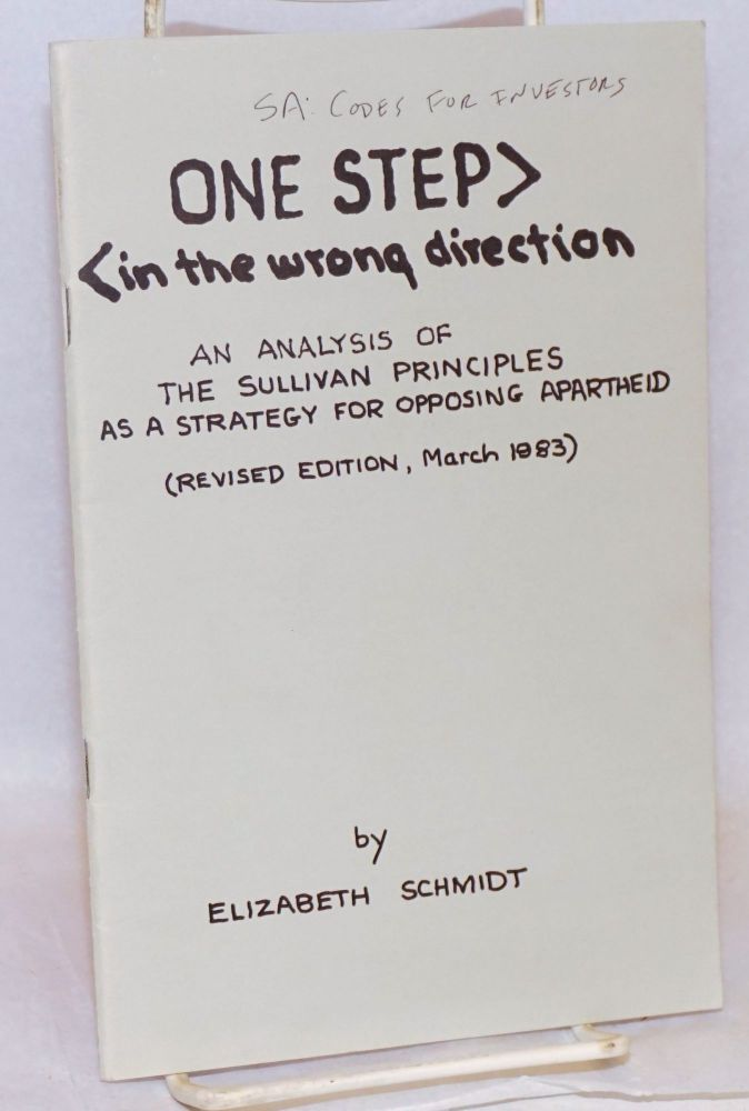 One step: in the wrong direction: an analysis of the Sullivan Principles as a strategy for opposing apartheid (revised edition, March 1983). Elizabeth Schmidt.