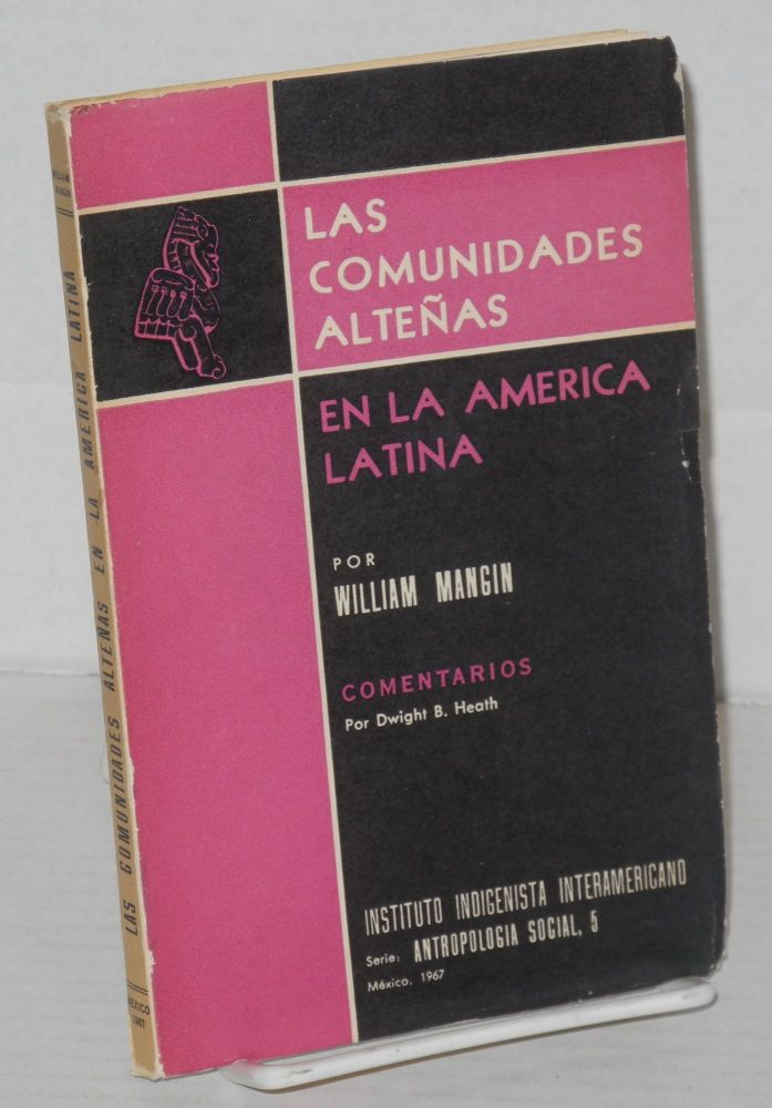 Las comunidades alteñas. William y. comentarios por Dwight B. Heath Mangin.