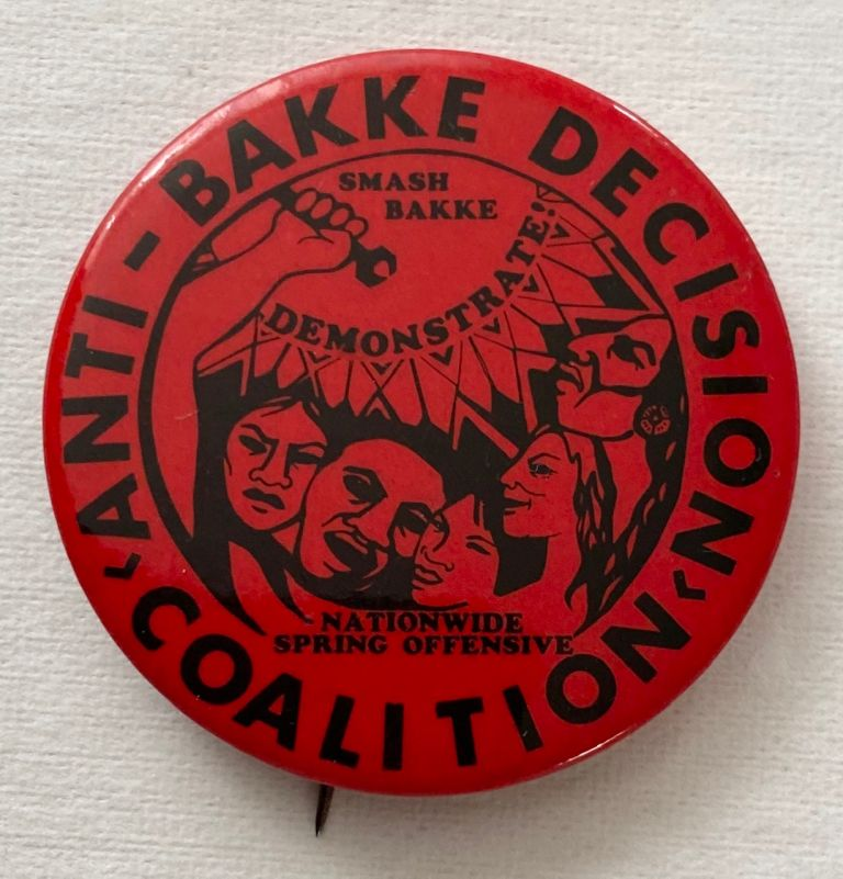 Anti-Bakke Decision Coalition / Smash Bakke / Demonstrate! / Nationwide Spring Offensive [pinback button]