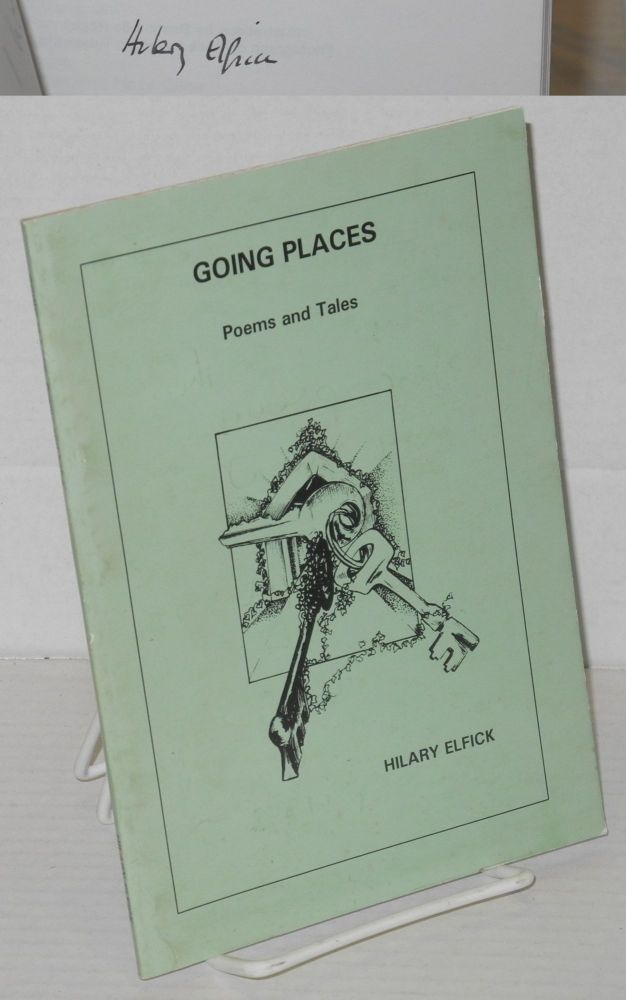 Going places: poems and tales [signed]. Hilary Elfick.