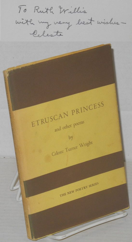 Etruscan princess and other poems. Celeste Turner Wright.